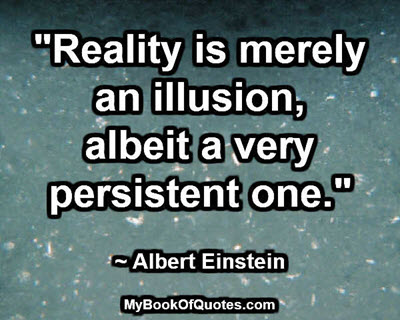 reality-is-merely-an-illusion