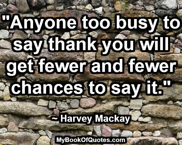 too busy to say thank you