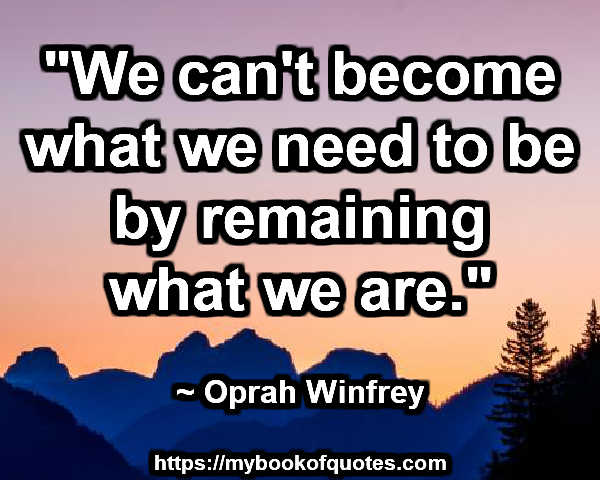 become what we need to be