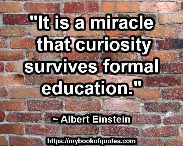 Curiosity survives formal education