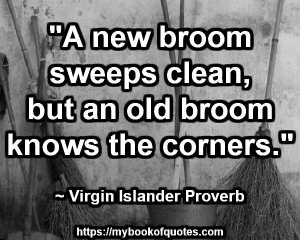 a new broom sweeps clean