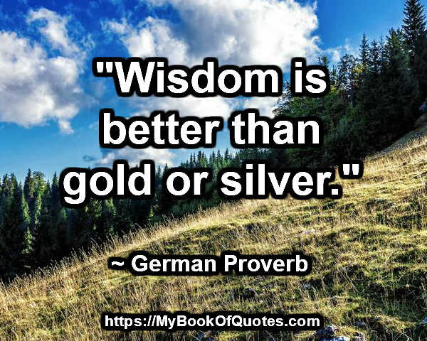 wisdom is better than gold and silver