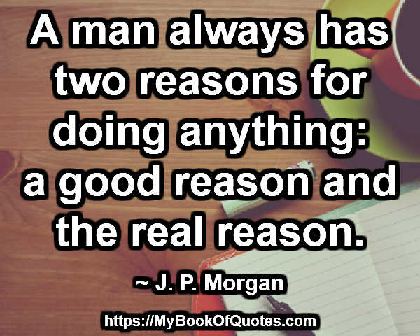 two reasons for doing anything