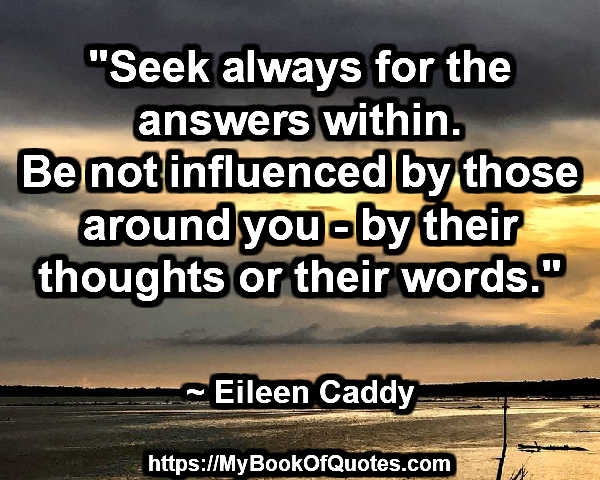 seek always for the answers within
