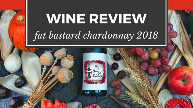 WINE REVIEWS: The Fat Bastard Chardonnay 2018