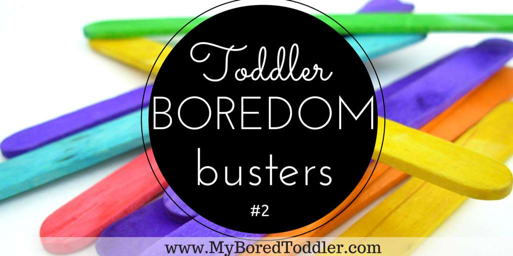 Toddler Boredom Busters #2