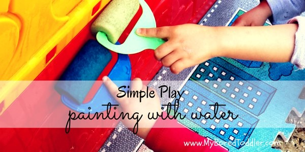 Simple Toddler Play – Painting with Water