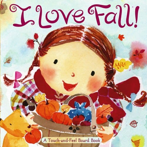 I love Fall touch and feel book for toddlers best Fall and autumn books
