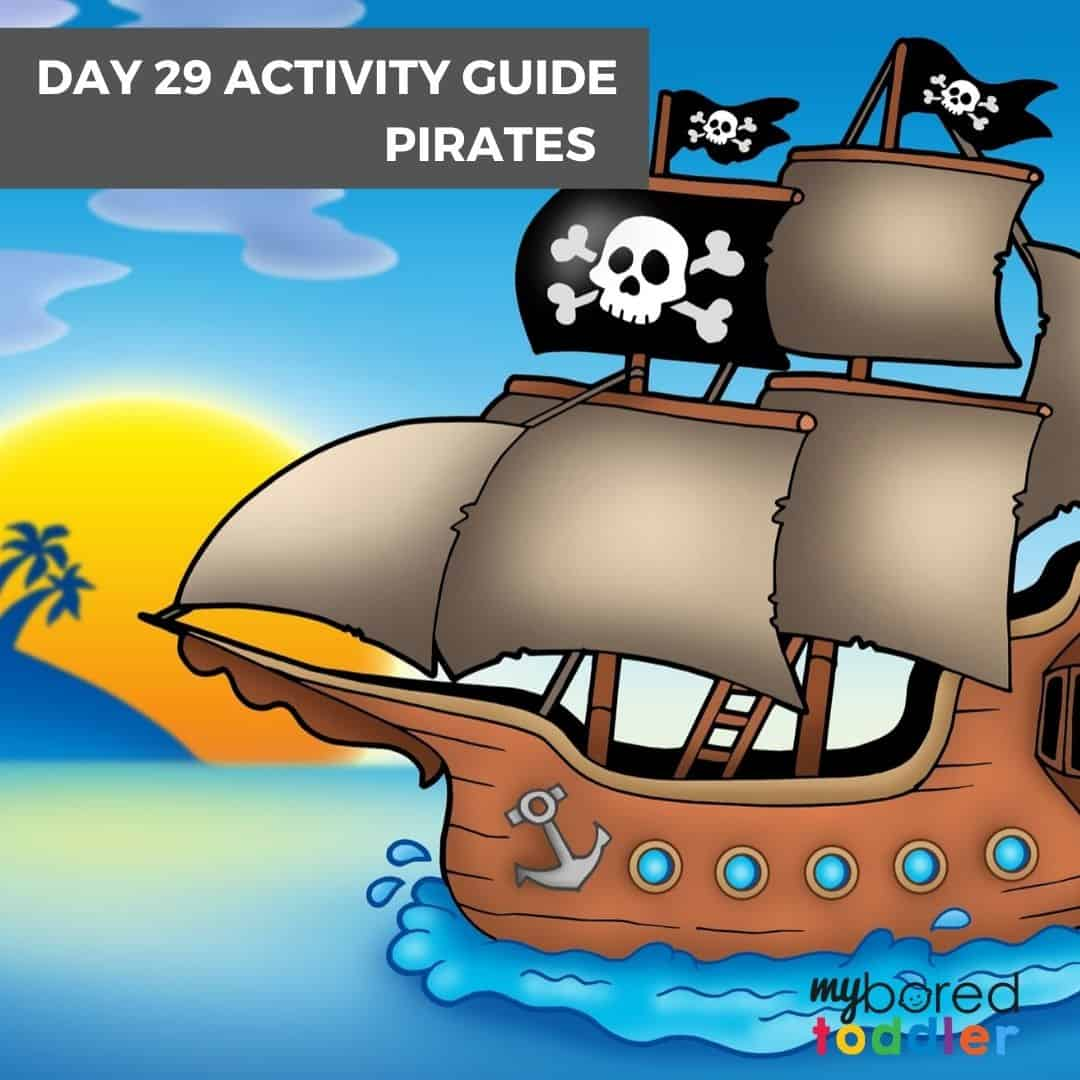 Day 29 Activity Guide for Toddlers indoors pirates