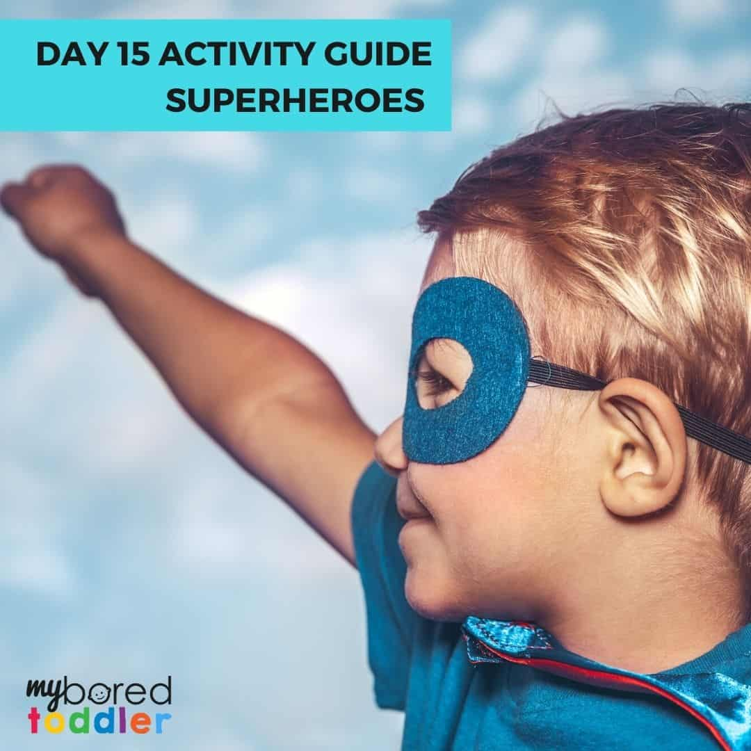 SUPERHEROES INDOOR ACTIVITY GUIDE FOR TODDLERS