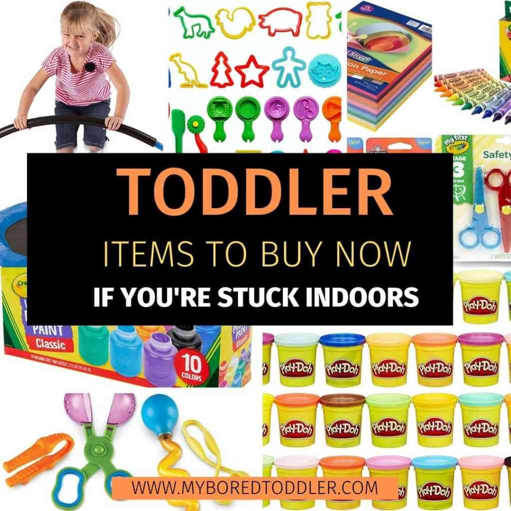10 MUST HAVE items if you're stuck indoors with a toddler!