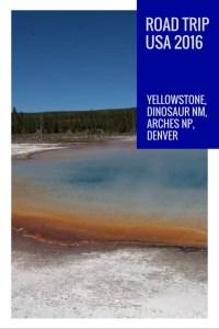 Reisebericht USA 2016 Teil 2 - Yellowstone, Dinosaur NM, Arches NP, Denver