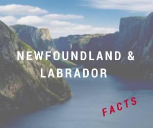 Newfoundland und Labrador Facts