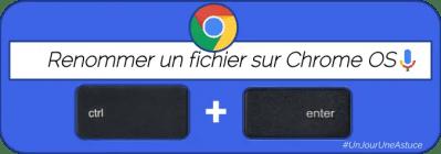 Renommer un fichier ou un dossier sur ChromeOS et Chromebook. #UnJourUneAstuce