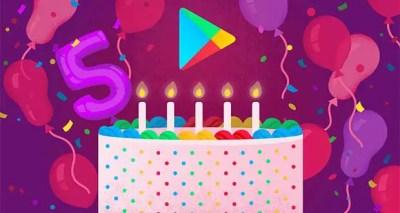 5 ans, ça se fête ! Bon anniversaire GOOGLE PLAY !