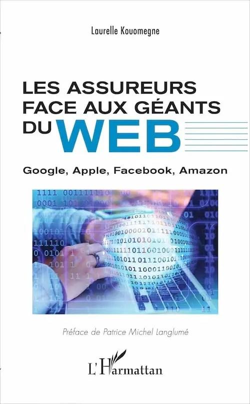 Les assureurs face aux géants du Web: Google, Apple, Facebook, Amazon