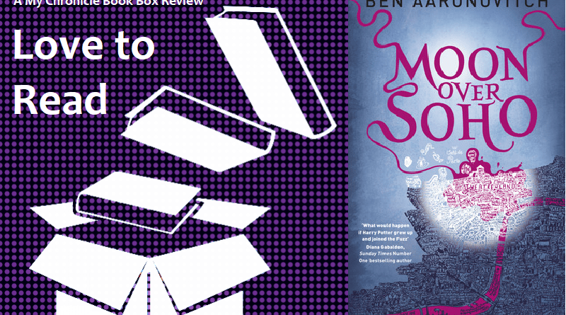 My Chronicle Book Box Moon Over Soho by Ben Aaronovitch banner
