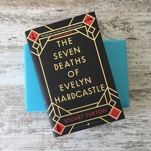 The 7 deaths of evelyn Hardcastle by Stuart Turton