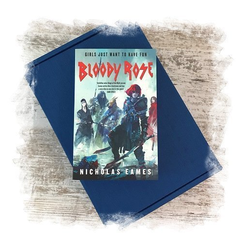 Book Subscription Box - Science Fiction Fantasy - November 2018 - Bloody Rose by Nick Eames