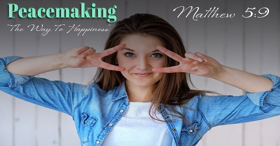 Peacemaking - The Way To Happiness