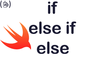 Conditionals in Swift ( If, Else If, Else )