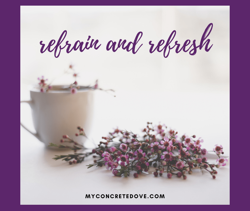 Refrain and Refresh