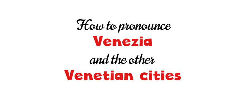 How to pronounce Venezia
