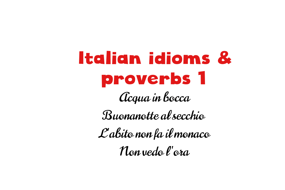 Italian idioms and proverbs explained n  1 - My Corner of Italy