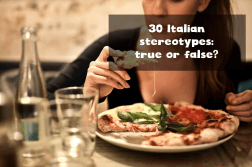 Italian stereotypes: true or false?