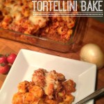 Italian Sausage Tortellini Bake from Inspiration for Moms
