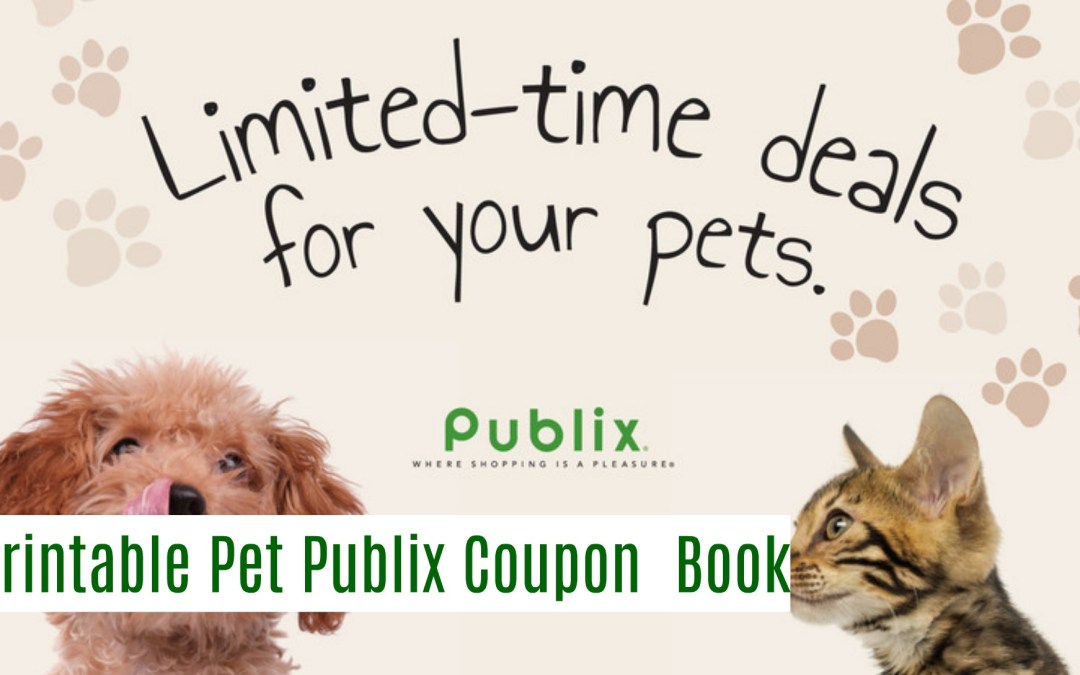 New Publix Pet Coupon Book & Sales Full Match Ups