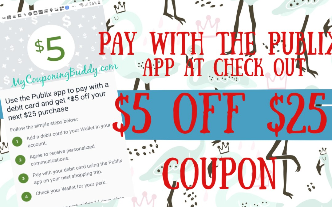 Get a $5 off $25 Publix Coupon when you pay with Publix App