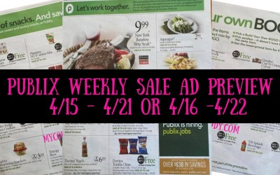 Publix Weekly Sale Ad Preview 4/15 – 4/21 or 4/16 -4/22