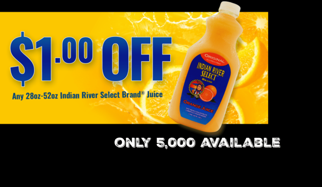 $1.00 off any 28 – 52oz Indian River Select Brand® Juice Products