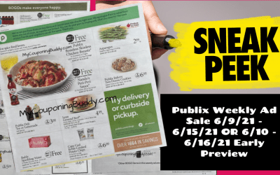 Publix Weekly Ad Sale 6/9/21 – 6/15/21 OR 6/10 – 6/16/21 Early Preview