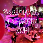 Event: Beautygloss pre-party 2014