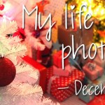 My life in photo's – december #1