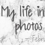 My life in photos – februari #3