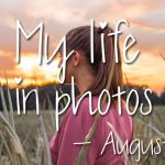 My life in photos – augustus 2018 #1