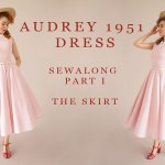 audrey 1951 Dress Sewalong