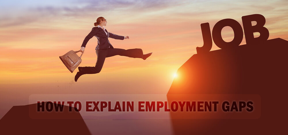 How to explain employment gap in Resume: