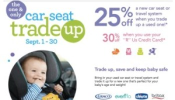 BabiesRUs Car Seat Trade Up Event 25 Off New Or Travel