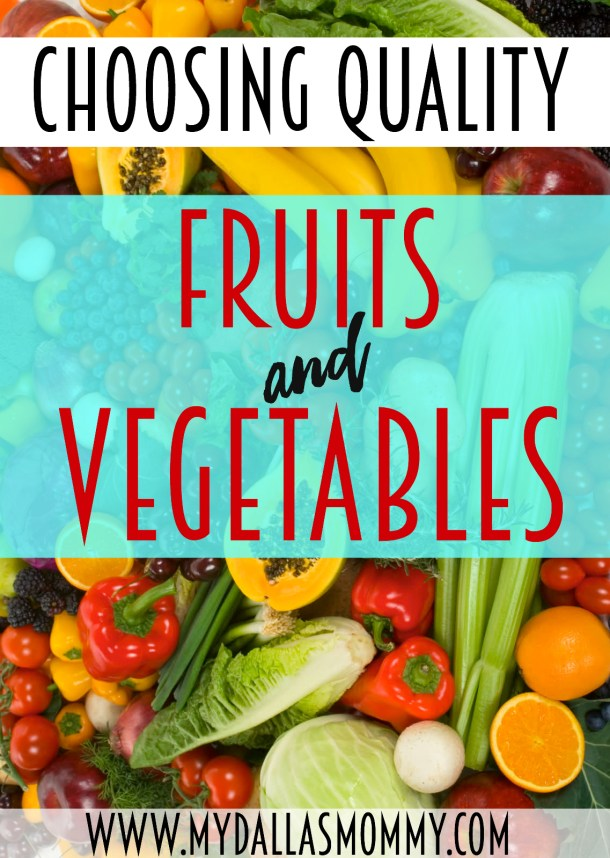 Choosing quality fruits and vegetables at the grocery store