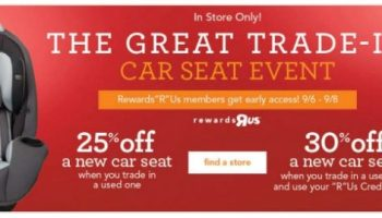 The Great Car Seat Trade In Happening Now At ToysRUs BabiesRUs