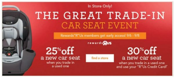 Visit Your Local ToysRUs Or BabiesRUs For The Great Car Seat Trade In Event Which Runs Through October 2nd If Youre Not A Member Promotion Will