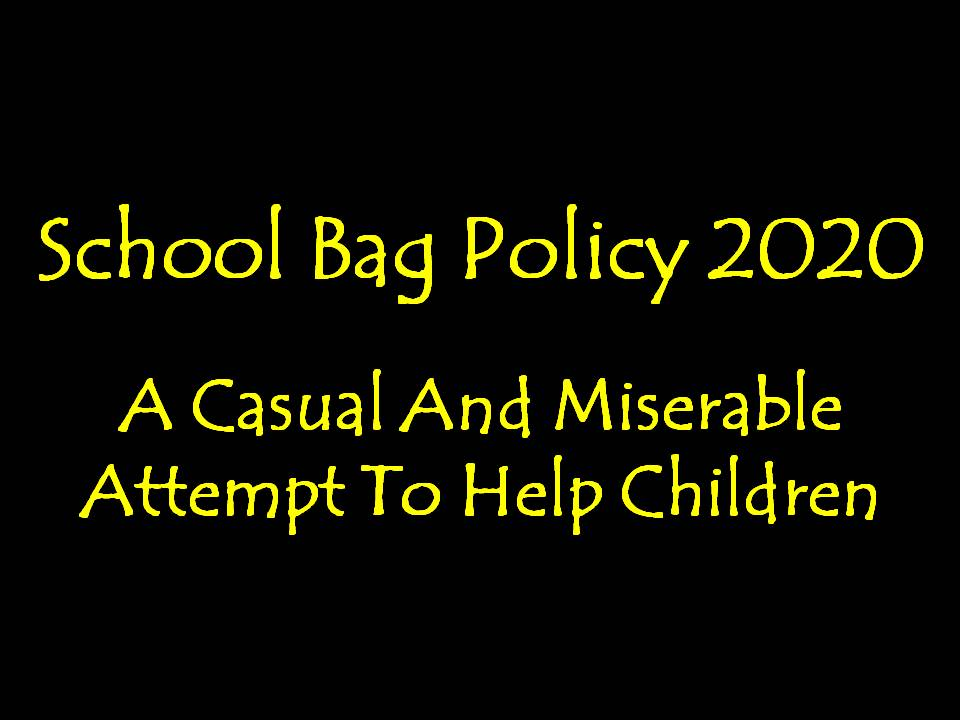 School Bag Policy 2020: A Casual And Miserable Attempt To Help Students