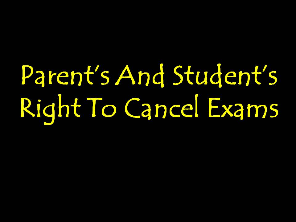 Parent's And Student's Right To Cancel Exams