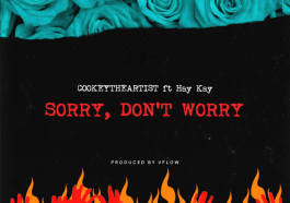 Cookey Savage ft Hay Kay - Sorry, Don't Worry
