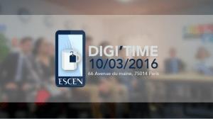 #DIGITAL - DIGI'TIME - By ESCEN @ Paris | Île-de-France | France