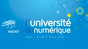 #ENTREPRENARIAT - Université numérique  2016 - By le MEDEF @ Le MEDEF | Paris-7E-Arrondissement | Île-de-France | France